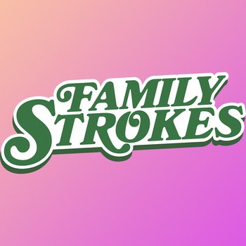 Family Strokes - Video