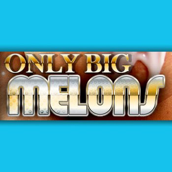 Only Big Melons