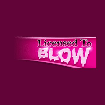 Licensed To Blow