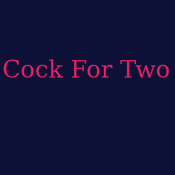 Cock For Two