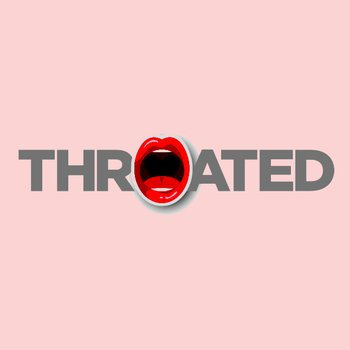 Throated - Video