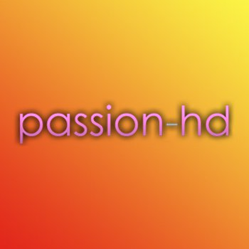 Passion HD - Video