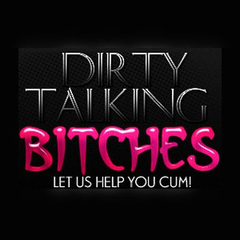 Dirty Talking Bitches