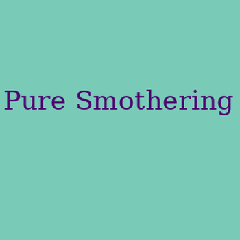 Pure Smothering